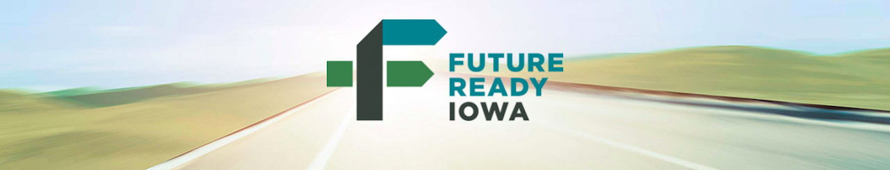 Future Ready Iowa Banner with fields and a road